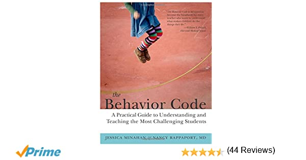 The Behavior Code: A Practical Guide to Understanding and Teaching ...