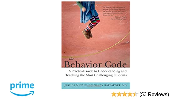 The behavior code a practical guide to understanding and teaching the behavior code a practical guide to understanding and teaching the most challenging students jessica minahan nancy rappaport md 9781612501369 fandeluxe Choice Image