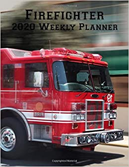 Firefighter 2020 Weekly Planner: 2020 Weekly Firefighter ...