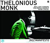 Thelonius Monk: Jazz Manifesto / Brilliant Corners: Thelonious Himself / Monk's Music