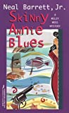 Skinny Annie Blues, Neal Barrett, 1575661349
