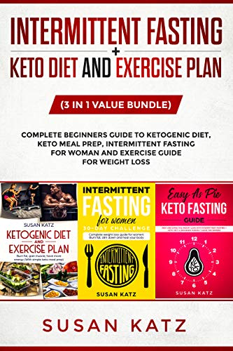 Intermittent Fasting + Keto diet and Exercise Plan (3 in 1