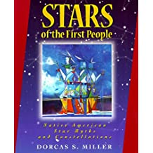 Stars of the First People: Native American Star Myths and Constellations