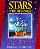 Stars of the First People: Native American Star Myths and Constellations (The Pruett Series)