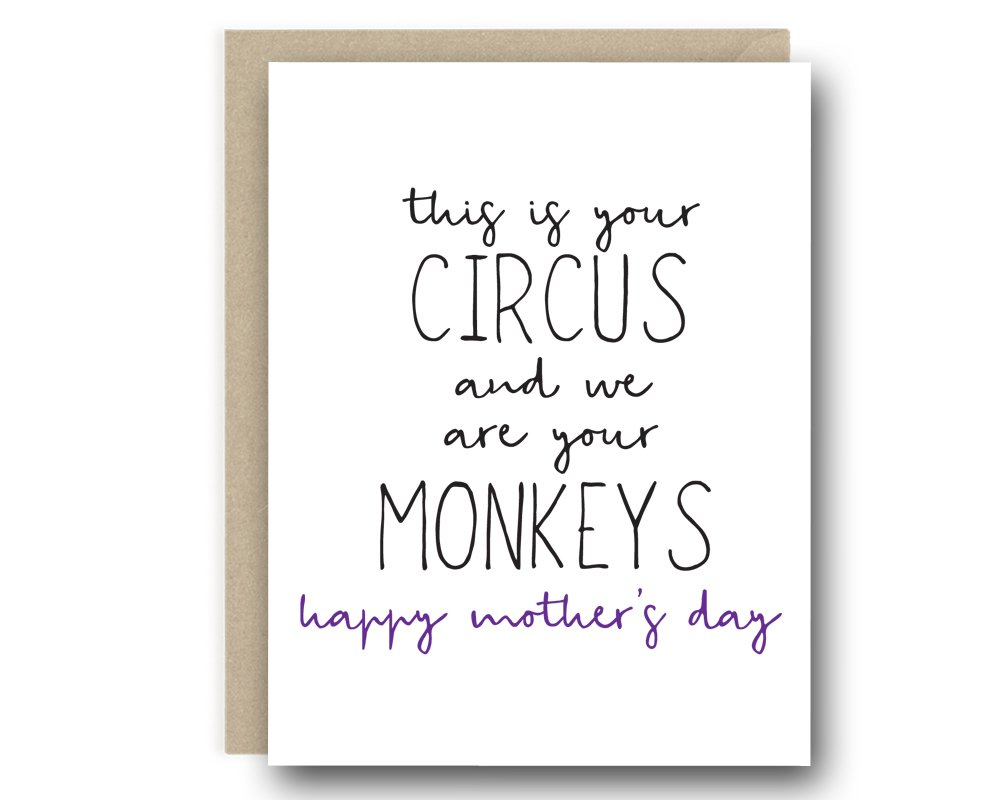 Funny Mother's Day Card - This Is Your Circus And We Are Your Monkeys Happy Mother's Day