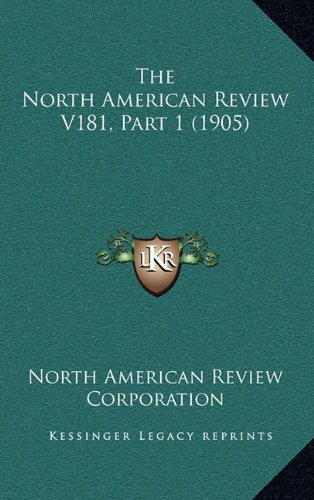 The North American Review V181, Part 1 (1905) ebook