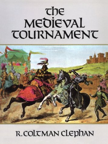The Medieval Tournament (Dover Military History, Weapons, Armor)