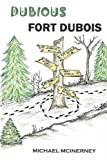 img - for Dubious Fort Dubois book / textbook / text book