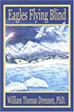 Eagles Flying Blind, William Drennen, 0805965602