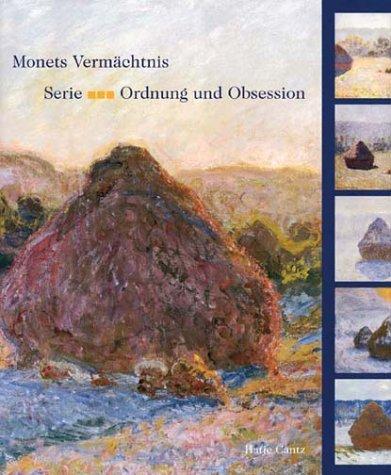 Monets Vermächtnis. Serie - Ordnung und Obsession