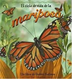 El Ciclo De Vida De La Mariposa/Life cycle of a butterfly (Ciclo De Vida / The Life Cycle) (Spanish Edition)