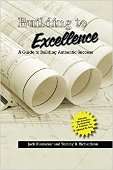 Book Building to Excellence: A Guide to Building Authentic Success by Jack Klemeyer (2014-01-18)