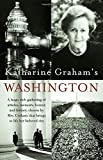 img - for Katharine Graham's Washington: A Huge, Rich Gathering of Articles, Memoirs, Humor, and History, Chosen by Mrs. Graham, That Brings to Life Her Beloved City book / textbook / text book