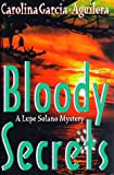 Bloody Secrets (Lupe Solano Mysteries)