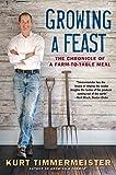 Growing a Feast, Kurt Timmermeister, 0393350630
