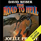 The Road to Hell: Multiverse, Book 3 Audiobook by Joelle Presby, David Weber Narrated by Mark Boyett