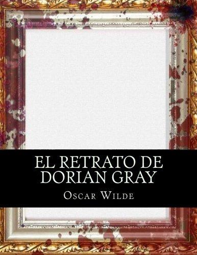 Read Online El Retrato de Dorian Gray (Spanish Edition) ebook