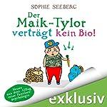 Der Maik-Tylor verträgt kein Bio: Neues aus dem Alltag einer Familienpsychologin | Sophie Seeberg