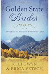 Golden State Brides: Two Historical Romances Under One Cover (Brides & Weddings) Paperback
