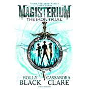 Magisterium: The Iron Trial | Cassandra Clare, Holly Black