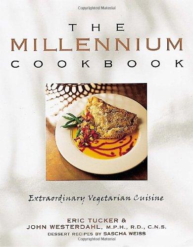The Millennium Cookbook: Extraordinary Vegetarian Cuisine Millennium Restaurant