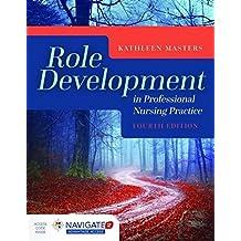 Role Development in Professional Nursing Practice