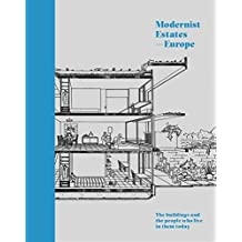 """Modernist Estates †"""" Europe: The buildings and the people who live in them today"""