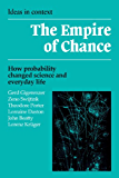 The Empire of Chance: How Probability Changed Science and Everyday Life (Ideas in Context Book 12)