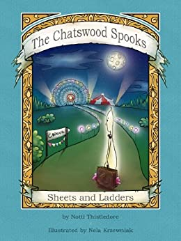 Sheets and Ladders (The Chatswood Spooks Book 2) by [Thistledore, Notti]