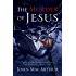 The Murder of Jesus