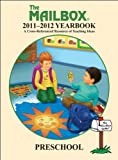 The Mailbox 2011-2012 Preschool Yearbook (The Mailbox 2011-2012 Yearcook: A Cross-Referenced Resource of Teaching Ideas)