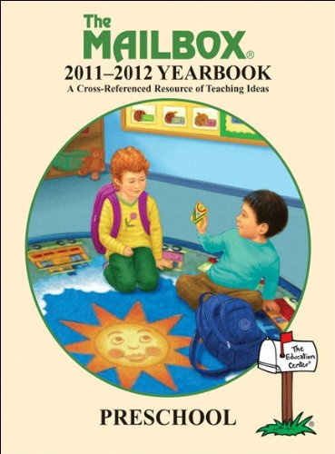 The Mailbox 2011-2012 Preschool Yearbook (The Mailbox 2011-2012 Yearcook: A Cross-Referenced Resource of Teaching -