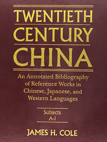 Twentieth Century China: An Annotated Bibliography Of Reference Works In Chinese, Japanese And Western Languages (East Gate Book)