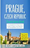 Prague: Prague, Czech Republic: Travel Guide Book-A Comprehensive 5-Day Travel Guide to Prague, Czech Republic & Unforgettable Czech Travel (Best Travel Guides to Europe Series) (Volume 7)