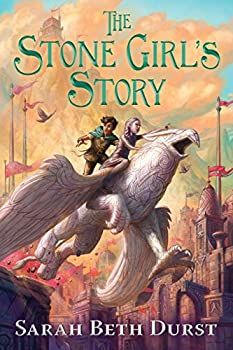 The Stone Girl's Story by Sarah Beth Durst children's fantasy book reviews