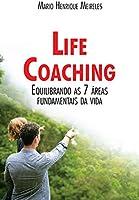 Livro Life Coaching: Equilibrando as 7 áreas fundamentais da vida
