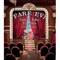 Sam ile Julia Tiyatroda (Ciltli): Fare Evi