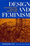 img - for Design and Feminism: Re-visioning Spaces, Places, and Everyday Things book / textbook / text book
