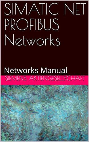Siemens Manual - SIMATIC NET PROFIBUS Networks: Networks Manual (Release 2 Book 1999)