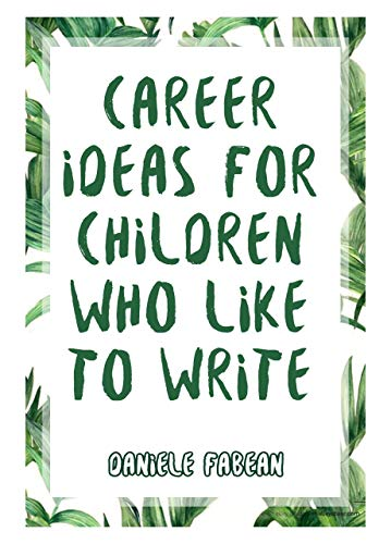 Career Ideas For Children Who Like To Write