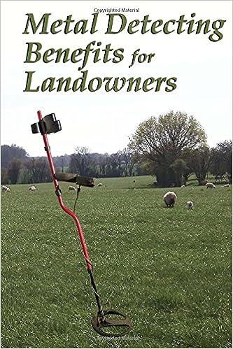 Metal Detecting Benefits for Landowners