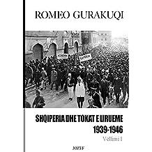 Shqiperia dhe Tokat e Lirueme, 1939-1946 Vellimi I: Vellimi i Pare
