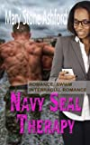 ROMANCE: BWWM INTERRACIAL ROMANCE: Navy Seal Therapy: African American Contemporary Military Romantic Fiction (Best CLEAN Multicultural Romantic Taboo Short Stories and Books) by  Mary Stone Ashford in stock, buy online here