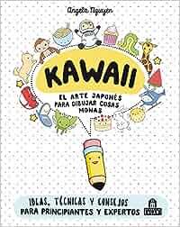 Kawaii. El arte japonés de para dibujar cosas monas