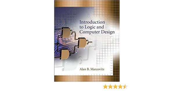 Introduction to logic and computer design with cd alan marcovitz introduction to logic and computer design with cd alan marcovitz 9780073314174 amazon books fandeluxe Choice Image