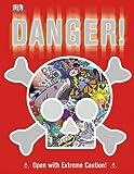 Danger!, Dorling Kindersley Publishing Staff, 1465402586
