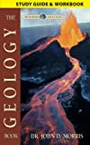 The Geology Book Study Guide and Workbook, John D. Morris, 0890516898