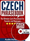 Czech Phrasebook: The Ultimate Czech Phrasebook for Travelers and Beginners (Audio Included)