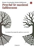 Perché le nazioni falliscono: Alle origini di prosperità, potenza e povertà (La cultura Vol. 799)