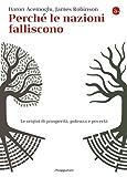 Perché le nazioni falliscono: Alle origini di prosperità, potenza e povertà (La cultura)